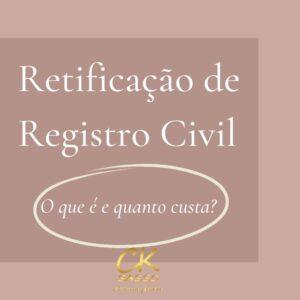 retificação de registro civil o que é e quanto custa