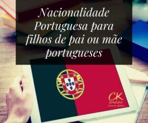 Nacionalidade Portuguesa para filhos de pai ou mãe portugueses