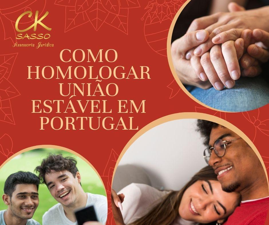 COMO HOMOLOGAR UNIÃO ESTÁVEL EM PORTUGAL