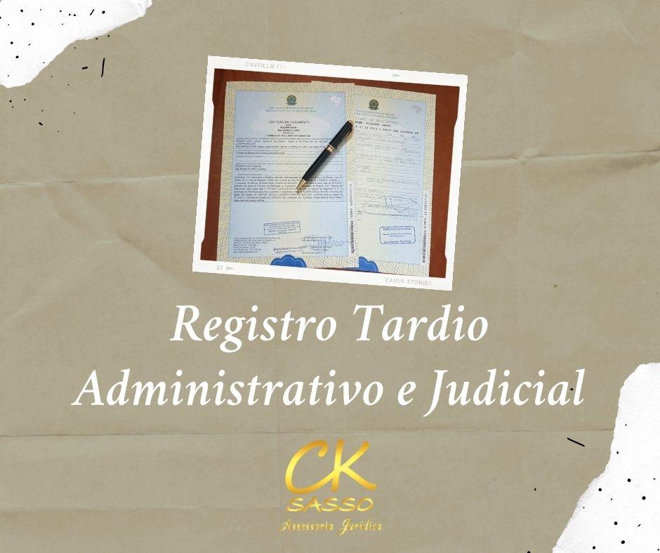 Registro Tardio administrativo e Judicial