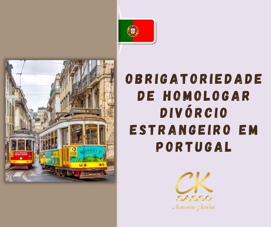 Obrigatoriedade de homologar divórcio estrangeiro em Portugal