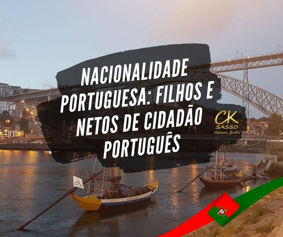 Nacionalidade portuguesa filhos e netos de cidadão português