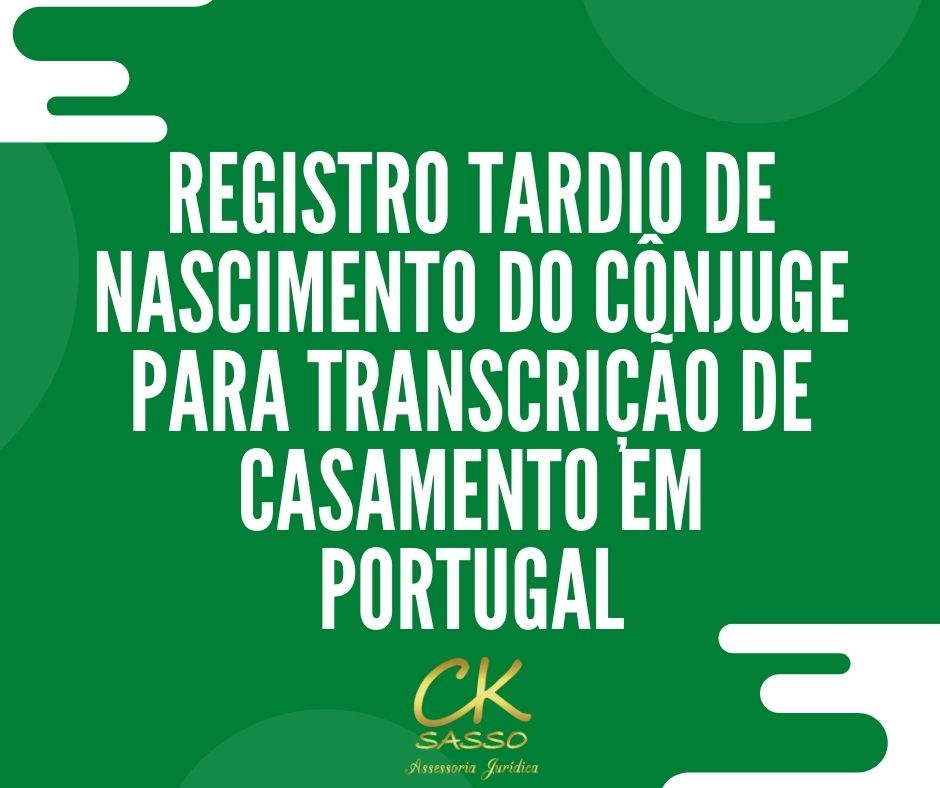 Registro tardio de nascimento do cônjuge para transcrição de casamento em Portugal